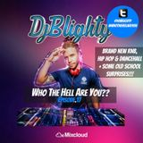 #WhoTheHellAreYou Episode.17 (New RnB & Hip Hop plus A Few Old School Classics) Tweet @DJBlighty
