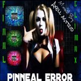 Pinneal Error Mix [Final Climax] (Mixed By Axell Astrid)