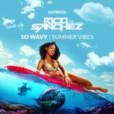 So Wavy   Summer Vibes