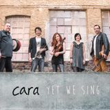 Cara - Yet We Sing (Kim Edgar)