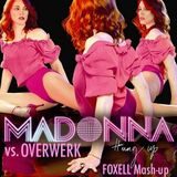 Madonna vs. Overwerk - Hung Up(FOXELL Mash-Up)