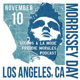 MORRISSEY DAY LOS ANGELES SOUNDS A LA MODE PODCAST w FREDDIE MORALES ULTRA 80's CLUB NIGHTS