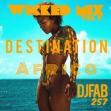 #djfab257# presnt wicked mix vol7 #destination africa#
