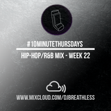 #10MinuteThursdays - Hip-Hop/R&B Mix (Week 22)