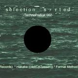 Selection Sorted Techno Podcast 002