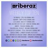 The Riberaz Weekly Top Ten 044