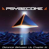 Psybecome - Distance Between Us  Chapt. IX