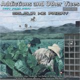 Addictions and Other Vices  437 - Colour Me Friday