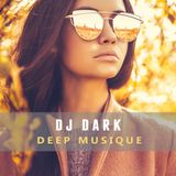 Dj Dark - Deep Musique (July 2017) | FREE DOWNLOAD + TRACKLIST link in the description