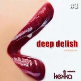 DEEP DELISH SESSION #3 - Mixed by Kekka dj