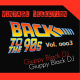 Vintage Selection: BACK TO THE 90s - vol. ooo3 (GIUPPY BLACK Special 1992/93 - a)