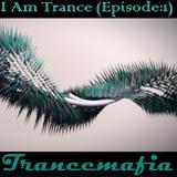 Trancemafia : I Am Trance (Episode:1)