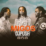 DJ PUSH - MIGOS