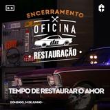 OFICINA DE RESTAURAÇÃO | TEMPO DE RESTAURAR O AMOR - PRA VIVIAM RIBEIRO