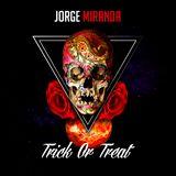 Jorge Miranda - Trick Or Treat