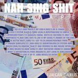 NAH SING SHIT - MIXTAPE - IJAHDAN TAURUS