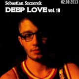 Sebastian Szczerek - DEEP LOVE vol. 19 (02.08.2013)