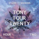 Studio 72 Sessions: Episode 008 (Hour 2 - Tony Four Twenty)