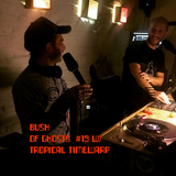 Bush of Ghosts # 19 w/ David Tinning and Tropical Timewarp  02.12.2017