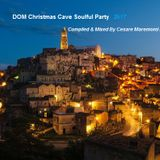 DOM Christmas Cave Soulful Party  >>>   Compiled & Mixed By Cesare Maremonti MusicSelector®
