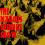 The Marcus Springs Show 2015.12.09