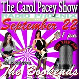 The Carol Pacey Show with special guest, the Bookends, Sept 22, 2018