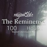 myni8hte - The Reminense 100 - Hour 2 (Youssef Chen Guest Mix)