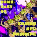 Bombcast 09 - Sonido del Principe