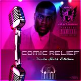 Xplicit ENT presents COMIC RELIEF The Kevin Hart Edition
