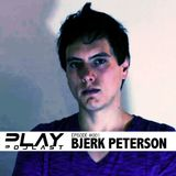 PLAY Podcast #001 (Mixed by Bjerk Peterson)