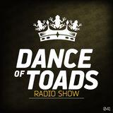 Dance Of Toads Radio Show #041