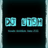 DJ ETSH House Session June 2011