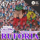 Ruforia Ep47 Wally Callerio Guest Mix 'Where's Wally'