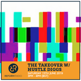 The Takeover w/ Hustle Diggs 15th June 2019