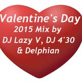 Valentines Day 2015 Mix by DJ Lazy V, DJ 4'30 & Delphian. Almost 7 hours of Chill,House,EDM & Trance