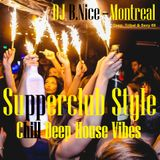 DJ B.Nice - Montreal - Deep, Tribal & Sexy 69 (** SUPPERCLUB - SEXY & CHILL Deep House Vibes **)