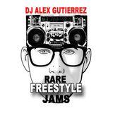 Rare Freestyle Jams DJ Alex Gutierrez