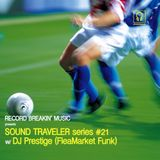 Sound Traveler Series #21 ft. DJ Prestige (FleaMarket Funk)