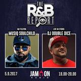THE R&B REPORT | 5.9.2017 | Special Guests: MUSIQ SOULCHILD & DJ DOUBLE DICE