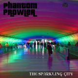 "Phantom Prowler - ""The Sparkling City"" (Downtempo/Dub Mix)"