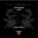 Phutek - Funk 'n Deep Podcast (075) January 2016