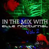 In the Mix with Elle Nocturnal - Vol 2