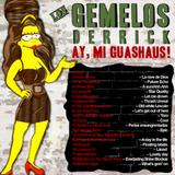 Los Gemelos Derrick - Ay,mi Guashaus! (2011)