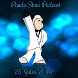 Panda Show - Julio 25, 2016 - Podcast