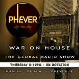 Phever.ie presents War On House the Global Radio Show 26.03.2018