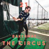Bakermat presents The Circus #021