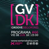 Groove #66 @ Vorterix Bahía (emitido el 08-06-18)