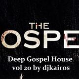 DEEP GOSPEL HOUSE VOL 20 BY DJKAIROS