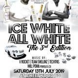 13-07-19 - ICE WHITE,ALL WHITE - V. ROCKET, TEAM SHELLINZ, TECHTRIS, WILL POWA - MANCHESTER, UK