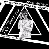 THE BEST OF SEPTIEMBRE 2017 - MIX BY - DJ TATTO